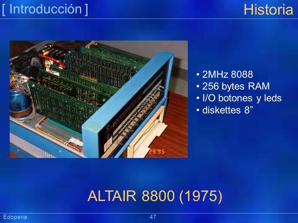 Historia ALTAIR 8800 (1975) [ Introducción ] 2MHz 8088 256 bytes RAM
